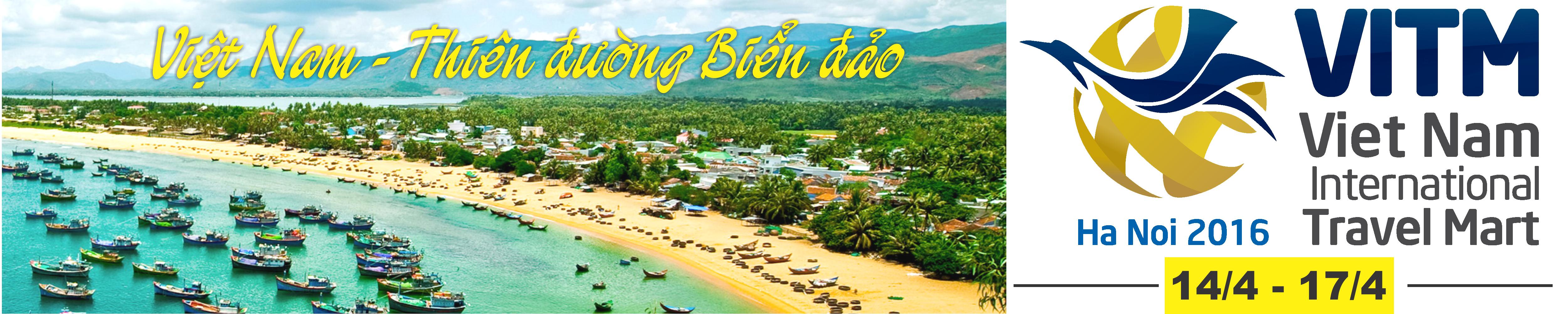 HỘI CHỢ DU LỊCH QUỐC TẾ VIỆT NAM - VITM HÀ NỘI 2016